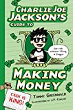 Charlie Joe Jacksons Guide to Making Money (Charlie Joe Jackson Series)