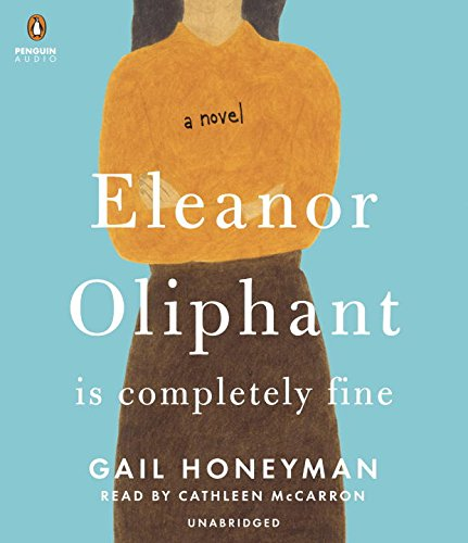 Book Cover: Eleanor Oliphant Is Completely Fine: A Novel