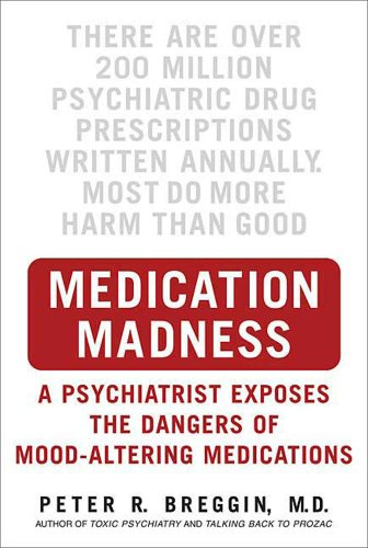 medication-madness-a-psychiatrist-exposes-the-dangers-of-mood-altering-medications