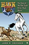 The Case of the One-Eyed Killer Stud Horse (Hank the Cowdog (Quality))