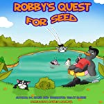 Robby's Quest for Seed: Robby's Quest, Book 1 | D.C. Rush