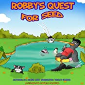 Robby's Quest for Seed: Robby's Quest, Book 1 | [D.C. Rush]