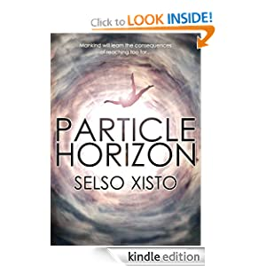 Free Kindle Book: Particle Horizon, by Selso Xisto (Author, Illustrator), Gretchen Ransow (Editor). Publisher: Angelhaven Books; 1 edition (April 8, 2012)