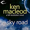 The Fall Revolution 4: The Sky Road Audiobook by Ken Macleod Narrated by Lucy Paterson