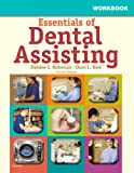 Workbook for Essentials of Dental Assisting, 4e