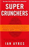 img - for Super Crunchers: Why Thinking-By-Numbers is the New Way To Be Smart book / textbook / text book