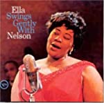 Ella Swings Gently W/Nelson