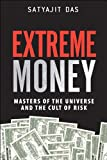 img - for Extreme Money: Masters of the Universe and the Cult of Risk book / textbook / text book