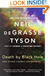 Death By Black Hole: And Other Cosmic...