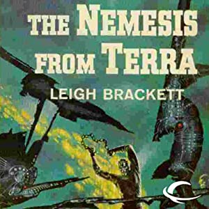 The Nemesis from Terra | [Leigh Brackett]