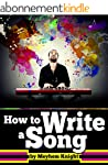 How to Write a Song: A Beginner's Gui...