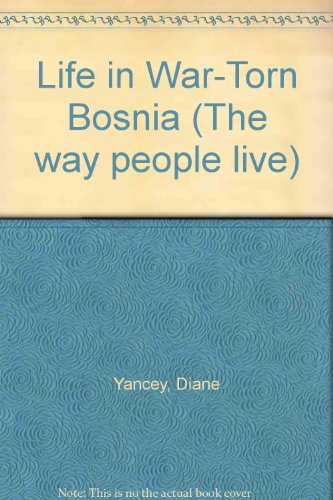 The Way People Live - Life in War-Torn Bosnia