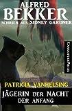J�gerin der Nacht - Der Anfang (Ein Patricia Vanhelsing Roman)