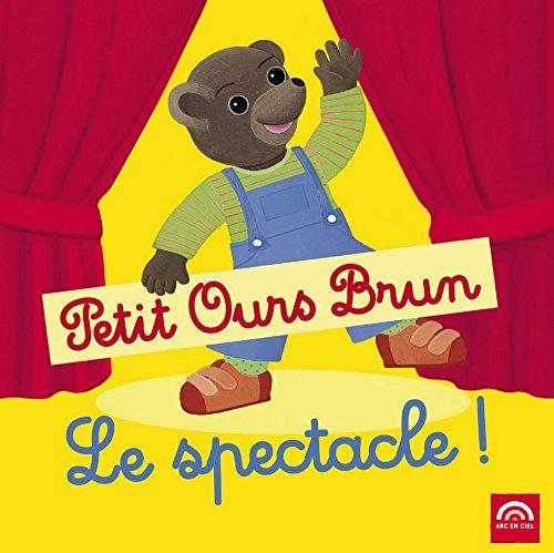 Petit ours brun : le spectacle