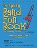Mr. Larry E. Newman The Beginning Band Fun Book (mini pBone): for Elementary Students