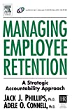img - for Managing Employee Retention: A Strategic Accountability Approach (Improving Human Performance) by Jack J. Phillips (15-Sep-2003) Hardcover book / textbook / text book