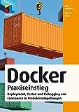 img - for Docker Praxiseinstieg - Deployment, Testen und Debugging von Containern in Produktivumgebungen (mitp Professional) (German Edition) book / textbook / text book