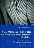 echange, troc Holger Kaufmann - XML-Werkzeug- Generator mit Hilfe von XML- Schema-