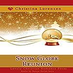Snow Globe Reunion | Christina Lorenzen