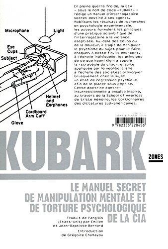 Kubark - Le Manuel Secret de Manipulation Mentale et de Torture Psychologique de la CIA