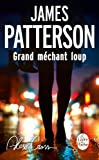 Alex Cross : Grand m�chant loup (Policier / Thriller t. 37290)