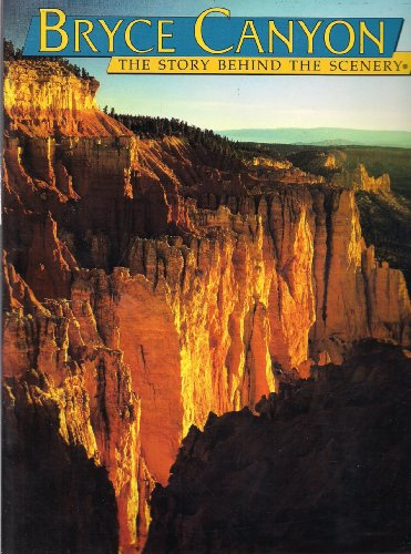 Bryce Canyon : The Story Behind the Scenery, Bezy,John