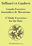 17 Daily Exercises By Taffanel and Gaubert, 17 Grands Exercises Jounaliers De Mecanisme, Et