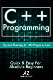 C++: Learn C++ Programming FAST!: The Ultimate Crash Course To Learning The Basics of the C ++ Programming in No Time (Eng...