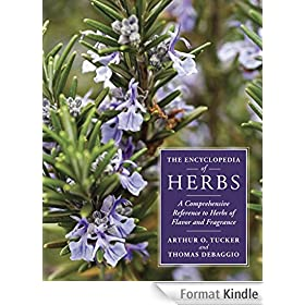 The Encyclopedia of Herbs: A Comprehensive Reference to Herbs of Flavor and Fragrance (English Edition)