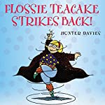 Flossie Teacake Strikes Back! | Hunter Davies