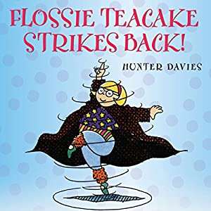 Flossie Teacake Strikes Back! Audiobook