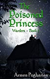 The Poisoned Princess (The Warders Book 1)