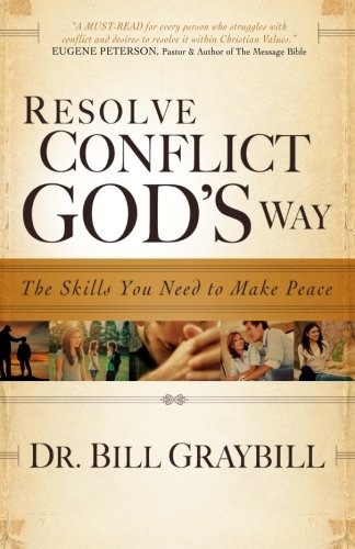 Resolve Conflict God's Way: The Skills You Need to Make Peace