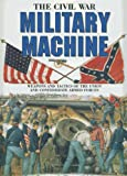 The Civil War Military Machine: Weapons and Tactics of the Union and Confederate Armed Forces (0831713259) by Drury, Ian