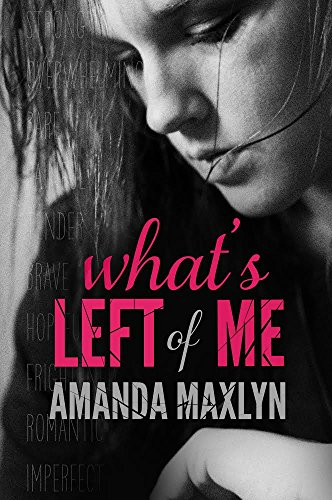 Amanda Maxlyn - What's Left of Me