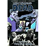 The Walking Dead Volume 13: Too Far Goneby Robert Kirkman