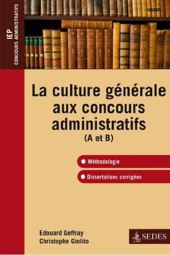 La culture générale aux concours administratifs (A et B) : Méthodologie et dissertations corrigées (Impulsion)