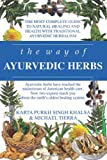 img - for The Way of Ayurvedic Herbs: A Contemporary Introduction and Useful Manual for the World's Oldest Healing System book / textbook / text book
