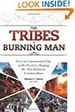 The Tribes of Burning Man: How an Experimental City in the Desert Is Shaping the New American Counterculture