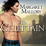 The Chieftain: Return of the Highlanders Series, Book 4 (       UNABRIDGED) by Margaret Mallory Narrated by Derek Perkins
