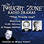 The Trade Ins: The Twilight Zone Radio Dramas | Rod Serling