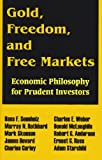 Gold, Freedom, and Free Markets: Economic Philosophy for Prudent Investors (089499221X) by Sennholz, Hans F.