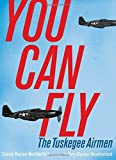 You Can Fly: The Tuskegee Airmen
