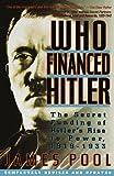 Who Financed Hitler: The Secret Funding of Hitler's Rise to Power, 1919-1933