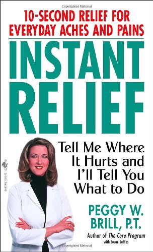 Instant Relief: Tell Me Where It Hurts And I'Ll Tell You What To Do front-996737