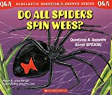 Do All Spiders Spin Webs?: Questions and Answers About Spiders (0439148812) by Berger, Melvin