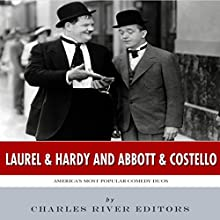 Laurel & Hardy and Abbott & Costello: America's Most Popular Comedy Duos (       UNABRIDGED) by Charles River Editors Narrated by Peter D Stover, Keith Peters