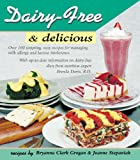 Brenda Davis Dairy-free and Delicious: 120 Lactose-free Recipes