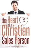 The Heart of a Christian Sales Person