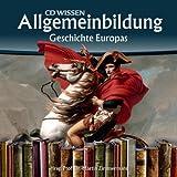 CD WISSEN - Allgemeinbildung - Geschichte Europas, 2 CDs - Martin Zimmermann